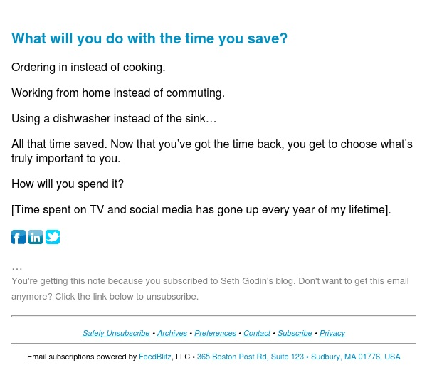 Seth's Blog : What will you do with the time you save?